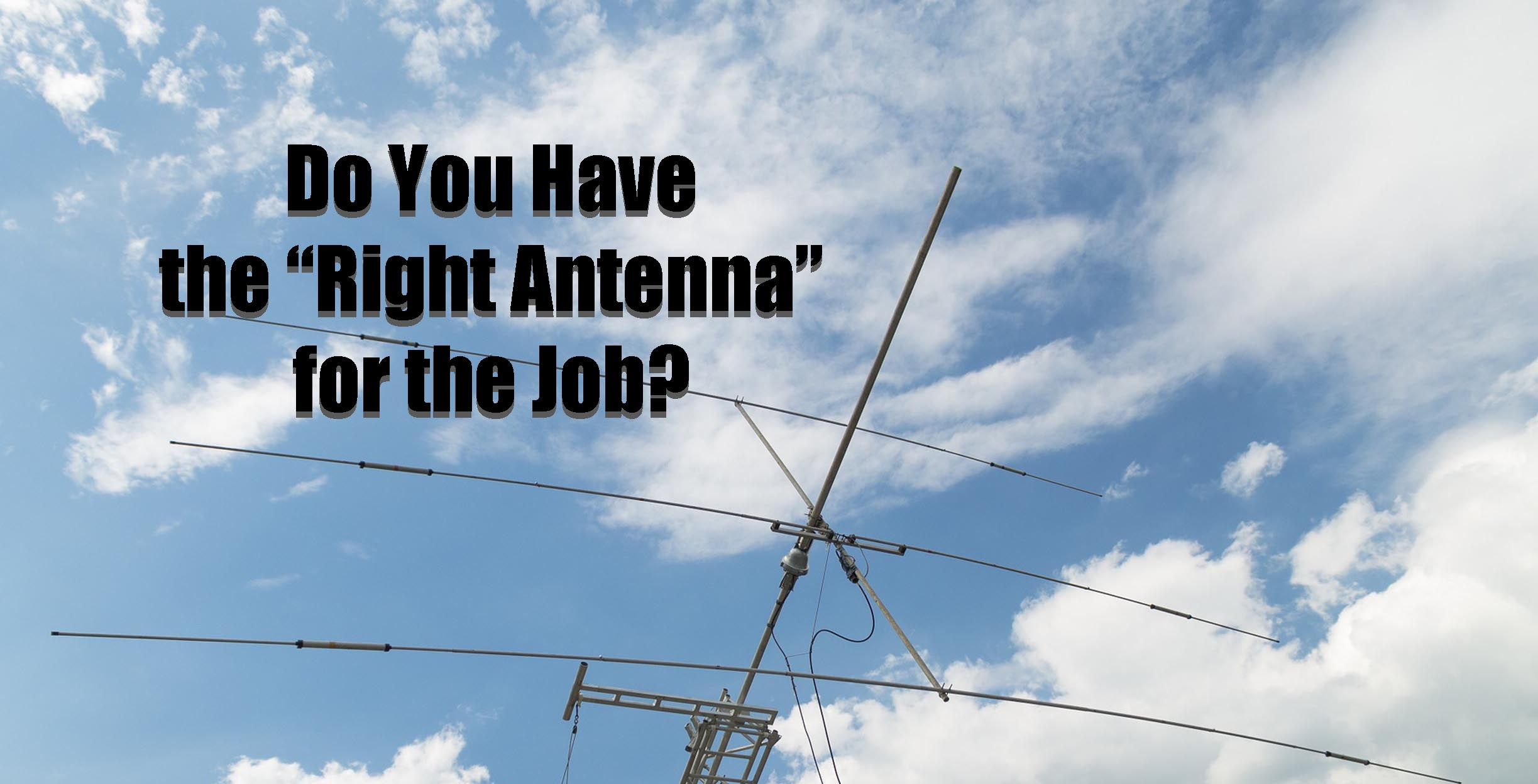 """Do You Have the """"Right Antenna"""" for the Job?   The Petite"""